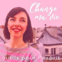 change-ma-vie-outils-pour-l-esprit