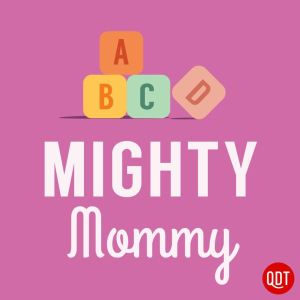 the-mighty-mommy-s-quick-and-dirty-tips-for-practi